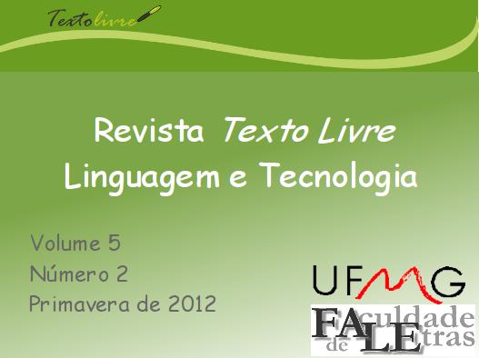 Revista Texto Livre: Linguagem e Tecnologia. Vol. 5 N.o2 Primavera 2012